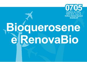 Bioquerosene e RenovaBio @ Auditório do CNPq