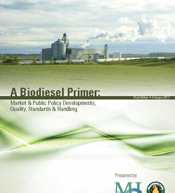 A Biodiesel Primer: Market & Public Policy Developments, Quality, Standards & Handling