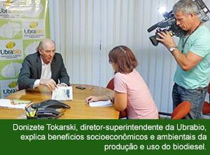 Donizete Tokarski, diretor-superintendente da Ubrabio, explica benefícios socioeconômicos e ambientais da produção e uso do biodiesel