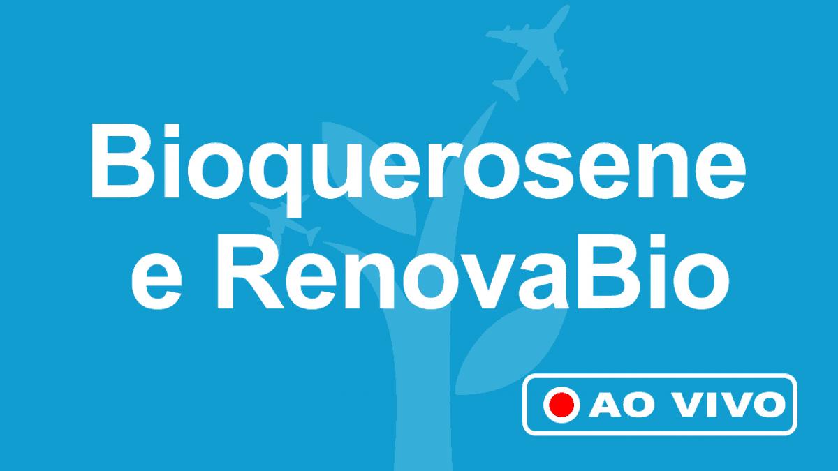 Bioquerosene e RenovaBio: acompanhe a transmissão online do seminário