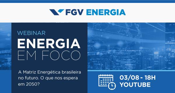 FGV Energia | Energia em Foco: A Matriz Energética Brasileira no Futuro @ YouTube
