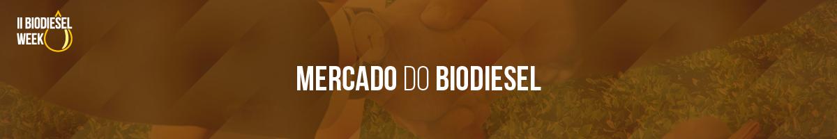 IIBiodieselWeek - Mercado do Biodiesel