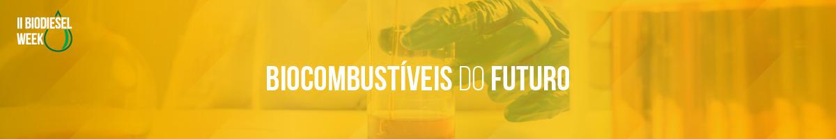 II Biodiesel Week - webinar Biocombustíveis do Futuro