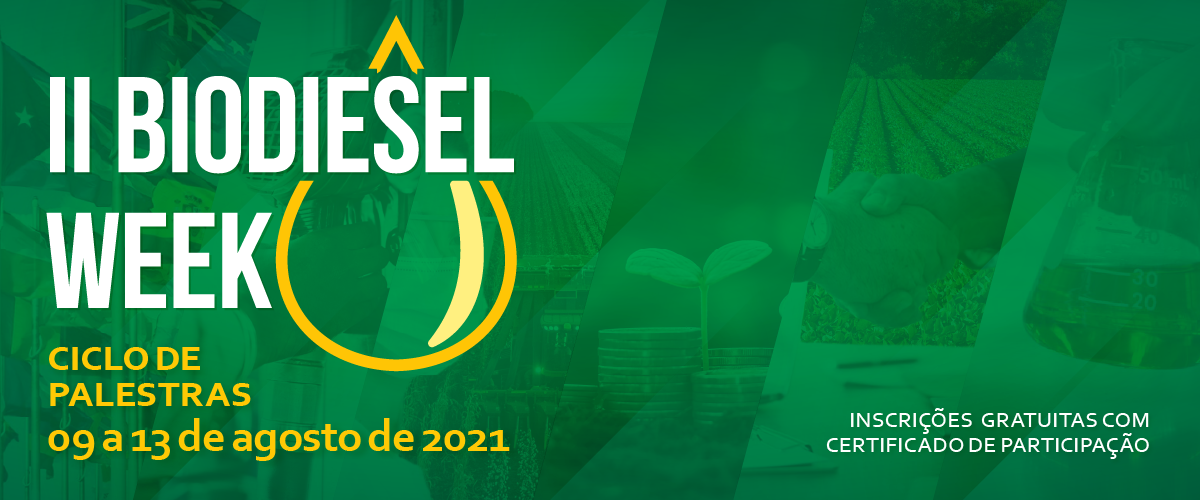 A Ubrabio, a EPE e a Embrapa Agroenergia promovem, na semana de 9 a 13 de agosto de 2021, a II Biodiesel Week.