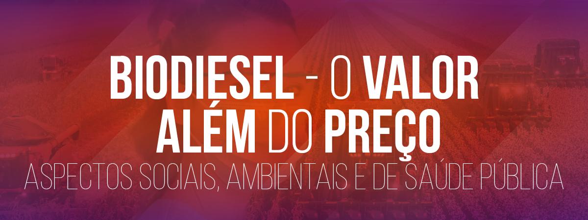 Biodiesel Week. Webinar Biodiesel - O Valor além do Preço